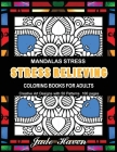 Mandalas Stress Relieving Coloring Books for Adults: Coluring book relaxation hobby - Mandala Stress Relief & Hobbies Patterns - para adultos - for ki Cover Image