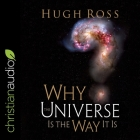 Why the Universe Is the Way It Is Lib/E Cover Image