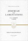 Jeremiah and Lamentations: From Sorrow to Hope (ESV Edition) (Preaching the Word) Cover Image