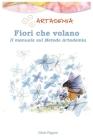 Manuale Sul Metodo Artademia: Fiori Che Volano Cover Image