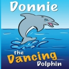 Donnie the Dancing Dolphin: Donnie teaches Sandy to dance. Cover Image