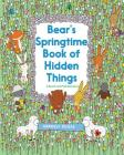 Bear's Springtime Book of Hidden Things Cover Image