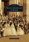Franco-Americans of Maine (Images of America (Arcadia Publishing)) Cover Image