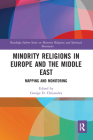 Minority Religions in Europe and the Middle East: Mapping and Monitoring Cover Image