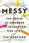 Messy: The Power of Disorder to Transform Our Lives Cover Image