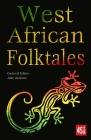 West African Folktales (The World's Greatest Myths and Legends) Cover Image