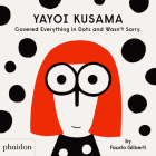 Yayoi Kusama Covered Everything in Dots and Wasn't Sorry. Cover Image