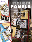 Learn to Quilt with Panels: Turn Any Fabric Panel into a Unique Quilt Cover Image