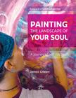 Painting the Landscape of Your Soul: A journey of self discovery Cover Image