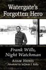 Watergate's Forgotten Hero: Frank Wills, Night Watchman Cover Image