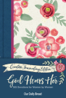 God Hears Her Creative Journaling Edition: 365 Devotions for Women by Women Cover Image