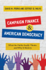 Campaign Finance and American Democracy: What the Public Really Thinks and Why It Matters Cover Image