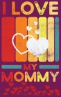 I love you, Mommy - Fill in the blank book with prompts for kids Cover Image