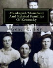 Mankspiel/Mansfield And Related Families Of Kentucky: The Mansfield Family Of Logan County, Kentucky Cover Image