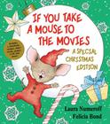 If You Take a Mouse to the Movies: A Special Christmas Edition [With CD (Audio)] (If You Give... Books) Cover Image