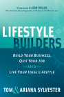 Lifestyle Builders: Build Your Business, Quit Your Job, and Live Your Ideal Lifestyle Cover Image