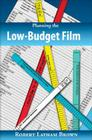 Planning the Low-Budget Film Cover Image