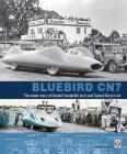 Bluebird CN7: The Inside Story of Donald Campbell's Last Land Speed Record Car Cover Image
