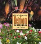 Gardening with Heirloom Seeds: Tried-And-True Flowers, Fruits, and Vegetables for a New Generation Cover Image