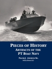 Pieces of History: Artifacts of the PT Boat Navy Cover Image