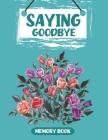 Saying Goodbye: Memory Book (Helping Kids Heal #8) Cover Image