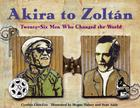 Akira to Zoltan: Twenty-six Men Who Changed the World Cover Image