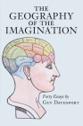 The Geography of the Imagination: Forty Essays Cover Image