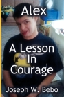 Alex - A Lesson in Courage Cover Image