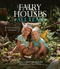 Fairy Houses All Year: A Four-Season Handbook Cover Image