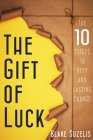 The Gift of Luck: The 10 Stages to Deep and Lasting Change Cover Image