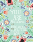 An Inspirational and Uplifting Coloring Book: You Are Awesome: Coloring Book For Adults Cover Image