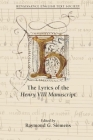 The Lyrics of the Henry VIII Manuscript (Medieval and Renaissance Texts and Studies #524) Cover Image