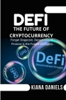 Defi: The Future of Cryptocurrency: Forget Dogecoin, Decentralized Finance Is the Future of Crypto Cover Image