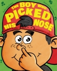 The Boy Who Picked His Nose Cover Image