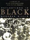 Reflections in Black: A History of Black Photographers, 1840 to the Present Cover Image