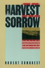 The Harvest of Sorrow: Soviet Collectivization and the Terror-Famine Cover Image