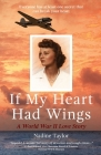 If My Heart Had Wings: A World War II Love Story Cover Image