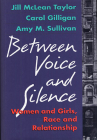 Between Voice and Silence: Women and Girls, Race and Relationships Cover Image