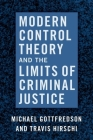 Modern Control Theory and the Limits of Criminal Justice Cover Image
