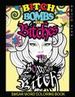 Swear Word Coloring: Bitch-Bombs for Bitches Cover Image