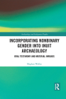 Incorporating Nonbinary Gender Into Inuit Archaeology: Oral Testimony and Material Inroads Cover Image
