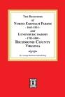 The Registers of North Farnham Parish, 1663-1814 and Lunenburg Parish, 1783-1800, Richmond County, Virginia Cover Image