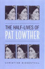 The Half-Lives of Pat Lowther Cover Image