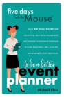 Five Days with the Mouse to Be a Better Event Planner Cover Image