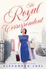 The Royal Correspondent: A Novel Cover Image
