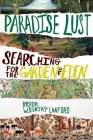 Paradise Lust: Searching for the Garden of Eden Cover Image