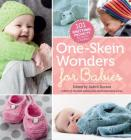One-Skein Wonders® for Babies: 101 Knitting Projects for Infants & Toddlers Cover Image