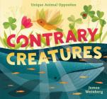 Contrary Creatures: Unique Animal Opposites Cover Image