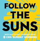 Follow the Suns: 2022 Day-to-Day Calendar from CBS Sunday Morning Cover Image