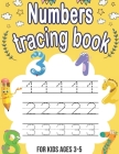 Numbers tracing book: Have Fun Learning Easy - Math Activity Book for Preschoolers and toddlers Beginning to write numbers - Trace Numbers P Cover Image